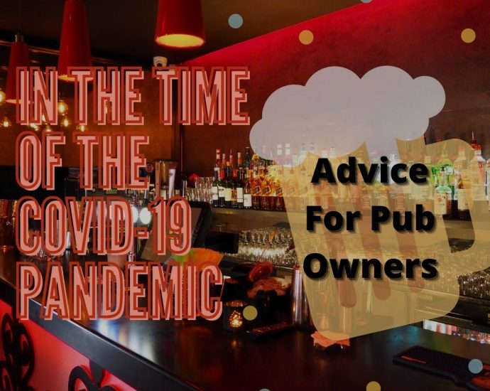 In The Time Of The COVID-19 Pandemic - Advice For Pub Owners